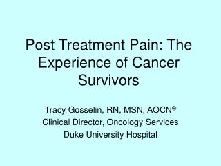 Post Treatment Pain: The Experience of Cancer Survivors