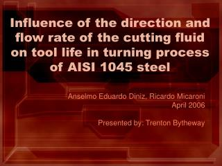 Influence of the direction and flow rate of the cutting fluid on tool life in turning process of AISI 1045 steel