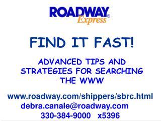 www.roadway.com/shippers/sbrc.html debra.canale@roadway.com      330-384-9000   x5396