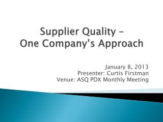 Supplier Quality –  One  Company's Approach