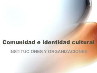 Comunidad e identidad cultural