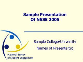 Sample Presentation  Of NSSE 2005