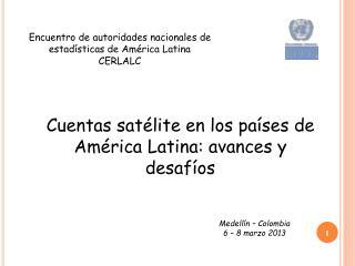 Cuentas sat�lite en los pa�ses de Am�rica Latina: avances y desaf�os