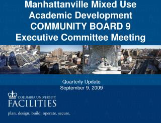 Manhattanville Mixed Use  Academic Development  COMMUNITY BOARD 9  Executive Committee Meeting