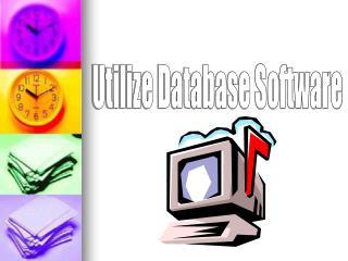 Utilize Database Software