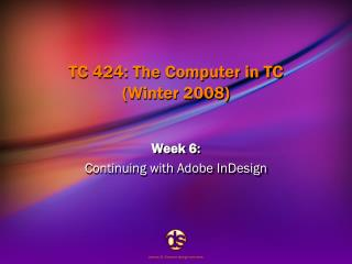 TC 424: The Computer in TC (Winter 2008)