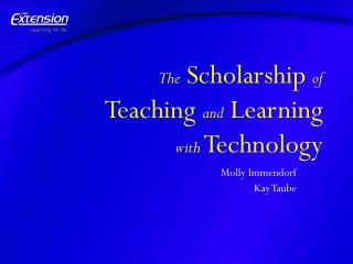 The Scholarship of  Teaching and Learning  with Technology