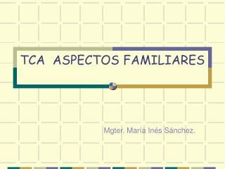 TCA  ASPECTOS FAMILIARES