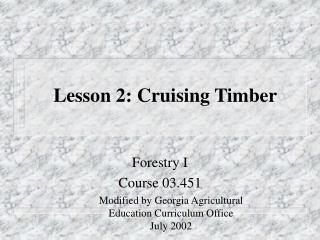 Lesson 2: Cruising Timber