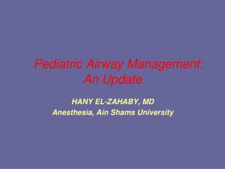 Pediatric Airway Management: An Update