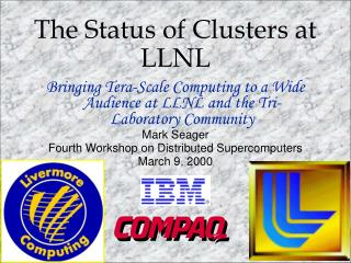 The Status of Clusters at LLNL