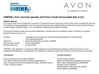 UNIFEM y Avon anuncian ganador del Primer Fondo Concursable Alza la Voz Objetivo general: