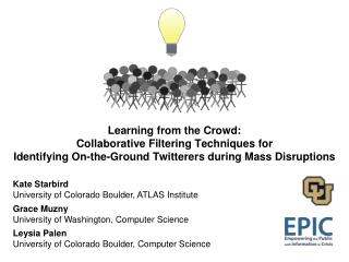 Learning from the Crowd:  Collaborative Filtering Techniques for  Identifying On-the-Ground Twitterers during Mass Disr