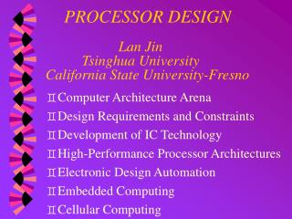 PROCESSOR DESIGN 		     Lan Jin 	   Tsinghua University  California State University-Fresno