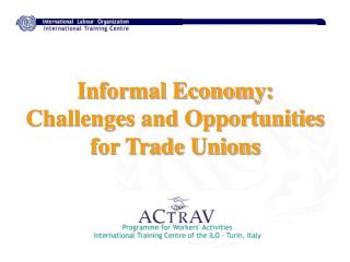 Informal Economy: Challenges and Opportunities for Trade Unions
