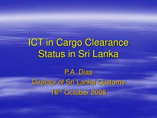 ICT in Cargo Clearance  Status in Sri Lanka