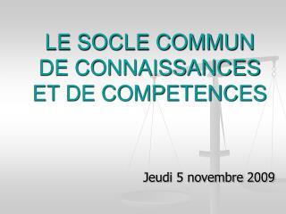 LE SOCLE COMMUN  DE CONNAISSANCES ET DE COMPETENCES