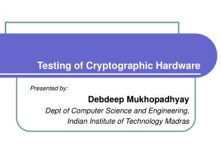Testing of Cryptographic Hardware