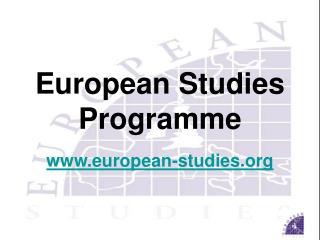 European Studies  Programme www.european-studies.org