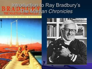 Introduction to Ray Bradbury's  The Martian Chronicles