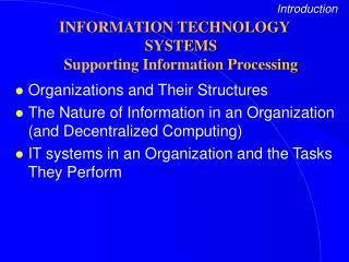 INFORMATION TECHNOLOGY SYSTEMS Supporting Information Processing