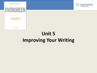 Unit 5 Improving Your Writing