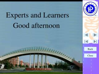 Experts and Learners Good afternoon