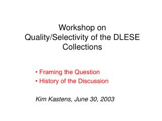 Workshop on Quality/Selectivity of the DLESE Collections