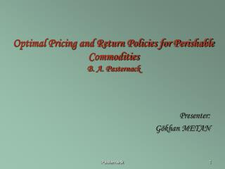 Optimal Pricing and Return Policies for Perishable Commodities B. A. Pasternack