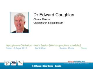 Dr Edward Coughlan Clinical Director Christchurch Sexual Health