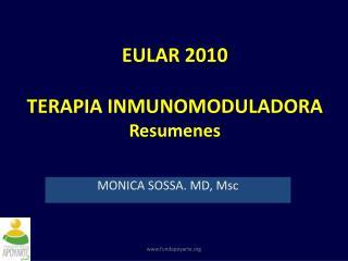 EULAR 2010 TERAPIA INMUNOMODULADORA Resumenes