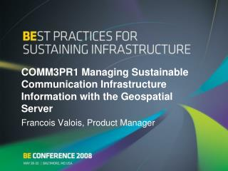 COMM3PR1 Managing Sustainable Communication Infrastructure Information with the Geospatial Server