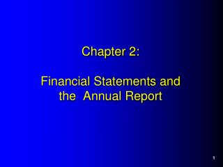 Chapter 2: Financial Statements and the  Annual Report