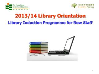 2013/14 Library Orientation Library Induction Programme for New Staff