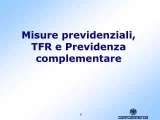 Misure previdenziali,  TFR e Previdenza complementare