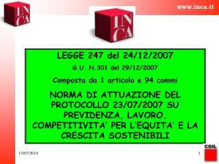 LEGGE 247 del 24/12/2007 G.U. N.301 del 29/12/2007 Composta da 1 articolo e 94 commi