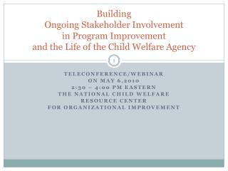 Building Ongoing Stakeholder Involvement in Program Improvement and the Life of the Child Welfare Agency
