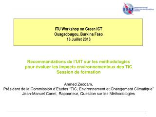 ITU Workshop on Green ICT Ouagadougou, Burkina Faso 16 Juillet 2013