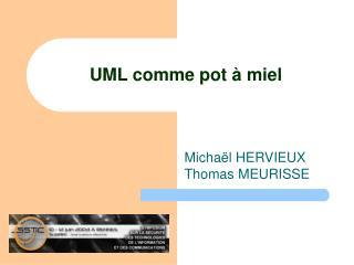 UML comme pot à miel