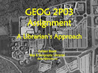 GEOG 2P03 Assignment A Librarian's Approach