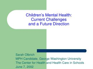 Children's Mental Health: Current Challenges  and a Future Direction