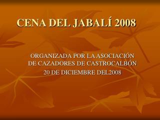 CENA DEL JABALÍ 2008