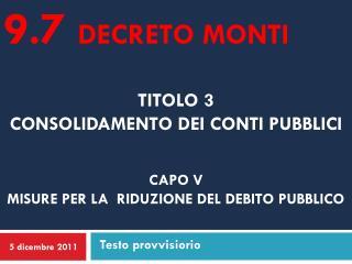 Titolo 3  consolidamento dei conti pubblici Capo V  Misure per la  riduzione del debito pubblico