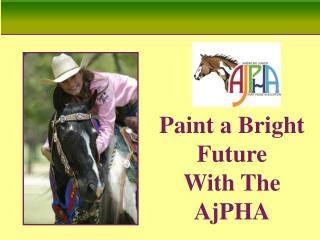 Paint a Bright Future  With The  AjPHA