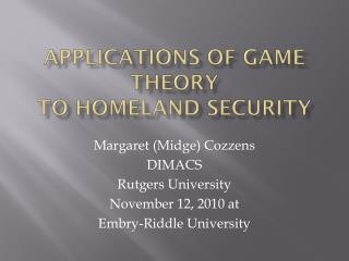 Applications of Game Theory  to Homeland Security