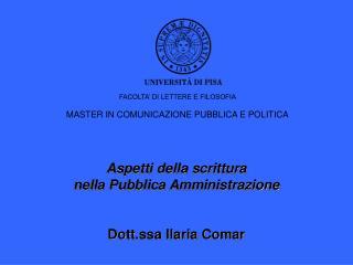 Aspetti della scrittura  nella Pubblica Amministrazione  Dott.ssa Ilaria Comar