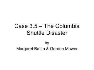 Case 3.5 � The Columbia Shuttle Disaster