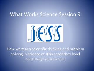 What Works Science Session 9