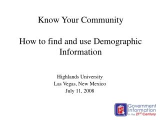 Know Your Community How to find and use Demographic  Information