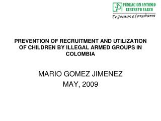 PREVENTION OF RECRUITMENT AND UTILIZATION OF CHILDREN BY ILLEGAL ARMED GROUPS IN COLOMBIA